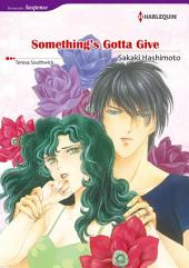 SOMETHING'S GOTTA GIVE: Harlequin Comics