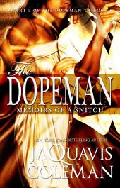Dopeman: Memoirs of a Snitch (Part 3 of Dopeman's Trilogy)