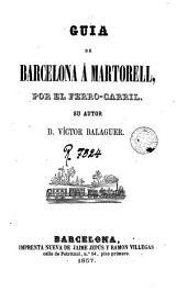 Guia de Barcelona á Martorell, por el ferro-carril