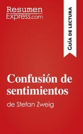 Confusión de sentimientos de Stefan Zweig (Guía de lectura): Resumen y análisis completo