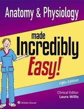 Anatomy & Physiology Made Incredibly Easy!: Edition 5
