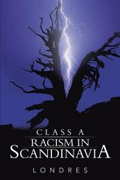 Class A racism in Scandinavia