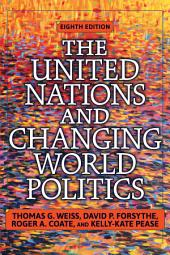 The United Nations and Changing World Politics: Edition 8
