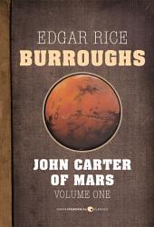 John Carter of Mars, Volume One: Barsoom Novels 1-3