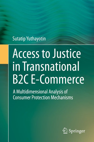 Access to Justice in Transnational B2C E Commerce