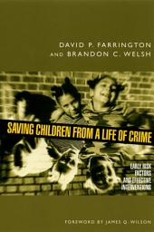 Saving Children from a Life of Crime: Early Risk Factors and Effective Interventions
