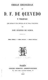 Obras escogidas de D. F. de Quevedo y Villegas: con notas y una noticia de su vida y escritos