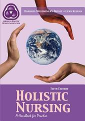 Holistic Nursing: A Handbook for Practice: Edition 5