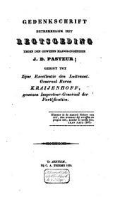 Gedenkschrift betrekkelijk het regtsgeding tegen den gewezen majoor-ingenieur J.D. Pasteur, gericht tot Zijne Excellentie den luitenant-generaal baron Kraijenhoff, gewezen inspecteur-generaal der fortificatien
