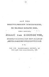 Aan den nooitvolprezen burgervriend, den wel-edelen manhaften heere, den heere, Isaac van Goudoever, oudste collonel van den braaven Amsteldamschen burger-krygsraad; en, van die waardigheid ontzet, op den 13den van slagtmaand, 1787