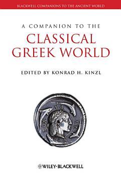 A Companion to the Classical Greek World PDF