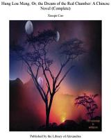 Hung Lou Meng  Or  the Dream of the Red Chamber  A Chinese Novel  Complete  PDF