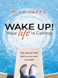 Wake Up Your Life Is Calling Book PDF