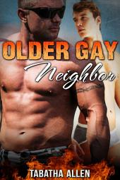 Older Gay Neighbor (Younger Man / Older Man Fiction): Taboo Gay Erotica