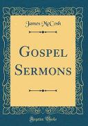 Gospel Sermons  Classic Reprint  PDF