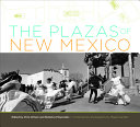The Plazas of New Mexico PDF