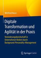 Digitale Transformation und Agilit  t in der Praxis PDF
