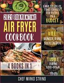 2021 Quarantine Air Fryer Cookbook [4 Books in 1]