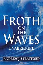 FROTH ON THE WAVES - UNABRIDGED