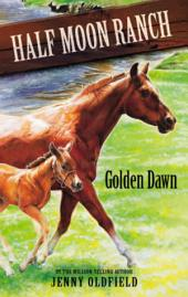 Horses of Half-Moon Ranch 12: Golden Dawn