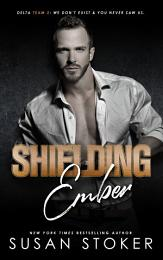 Shielding Ember: A Special Forces Military Romantic Suspense