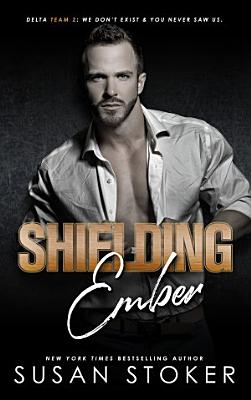 Shielding Ember  A Special Forces Military Romantic Suspense