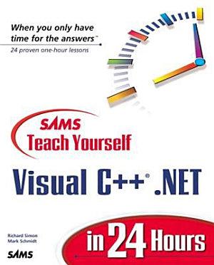 Sams Teach Yourself Visual C    NET in 24 Hours PDF