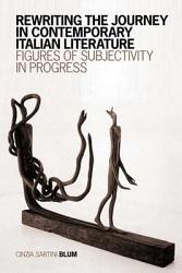 Rewriting The Journey In Contemporary Italian Literature Book PDF