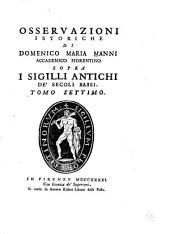Osservazioni istoriche di Domenico Maria Manni ... sopra i sigilli antichi dei secoli bassi: Volumi 7-12