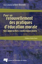 Pour un Renouvellement des Pratiques D'éducation Morale: Six Approches Contemporaines