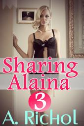 Sharing Alaina 3 (Babysitter Lesbian Menage Romance Taboo Erotica)