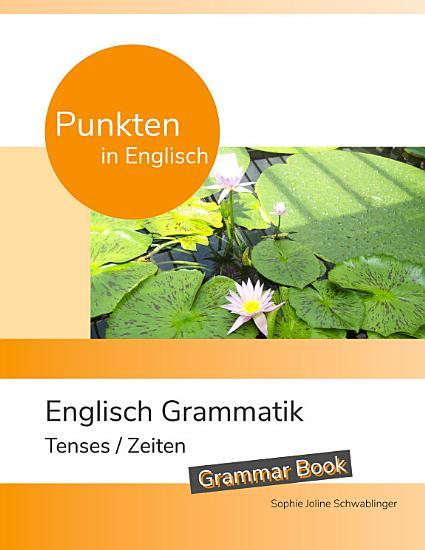 Punkten in Englisch   Englisch Grammatik   Tenses   Zeiten PDF