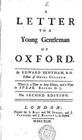 A Letter to a Young Gentleman of Oxford: By Edward Bentham, ...