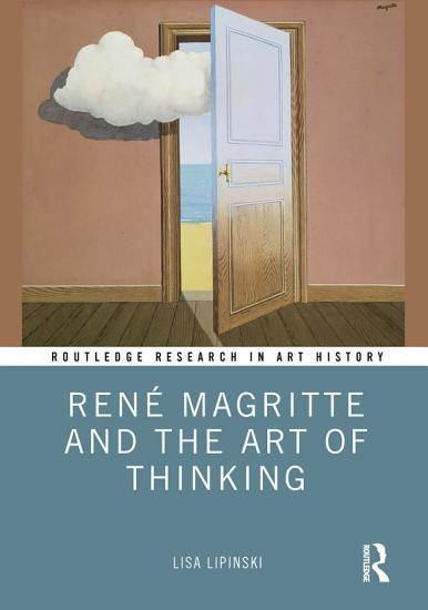 Ren   Magritte and the Art of Thinking PDF