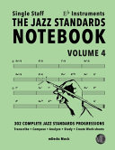The Jazz Standards Notebook Vol  4 Eb Instruments   Single Staff PDF