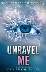Unravel Me: Shatter Me series 2