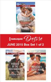 Harlequin Desire June 2015 - Box Set 1 of 2: What the Prince Wants\Pursued by the Rich Rancher\The Sheikh's Secret Heir