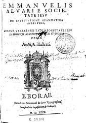 Emmanuelis Alvari ... De institutione grammatica libri tres