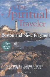 The Spiritual Traveler: Boston and New England : a Guide to Sacred Sites and Peaceful Places