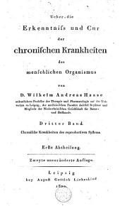 Ueber die Erkenntniss und Cur der chronischen Krankheiten des menschlichen Organismus: Band 3