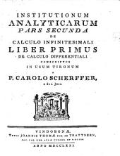 Institutiones Analyticae: Conscripta In Usum Tironum. ¬Pars ¬secunda, De calculo Infinitesimali ; Liber Primus , De Calculo Differentiali, Volume 2, Issue 1