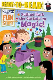 Pulling Back the Curtain on Magic!: with audio recording