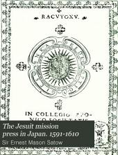 The Jesuit Mission Press in Japan. 1591-1610