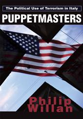 Puppetmasters: The Political Use of Terrorism in Italy