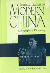 Political Leaders of Modern China: A Biographical Dictionary