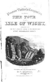 The pleasure-visitor's companion to the Isle of Wight ... Eighth edition, corrected up to the spring of the year 1840