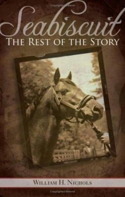 Seabiscuit  the Rest of the Story