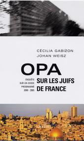 Opa sur les juifs de France: Enquête sur un exode programmé (2000-2005)