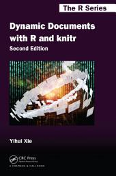 Dynamic Documents with R and knitr, Second Edition: Edition 2