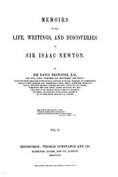 Memoirs of the Life, Writings, and Discoveries of Sir Isaac Newton: Volume 2